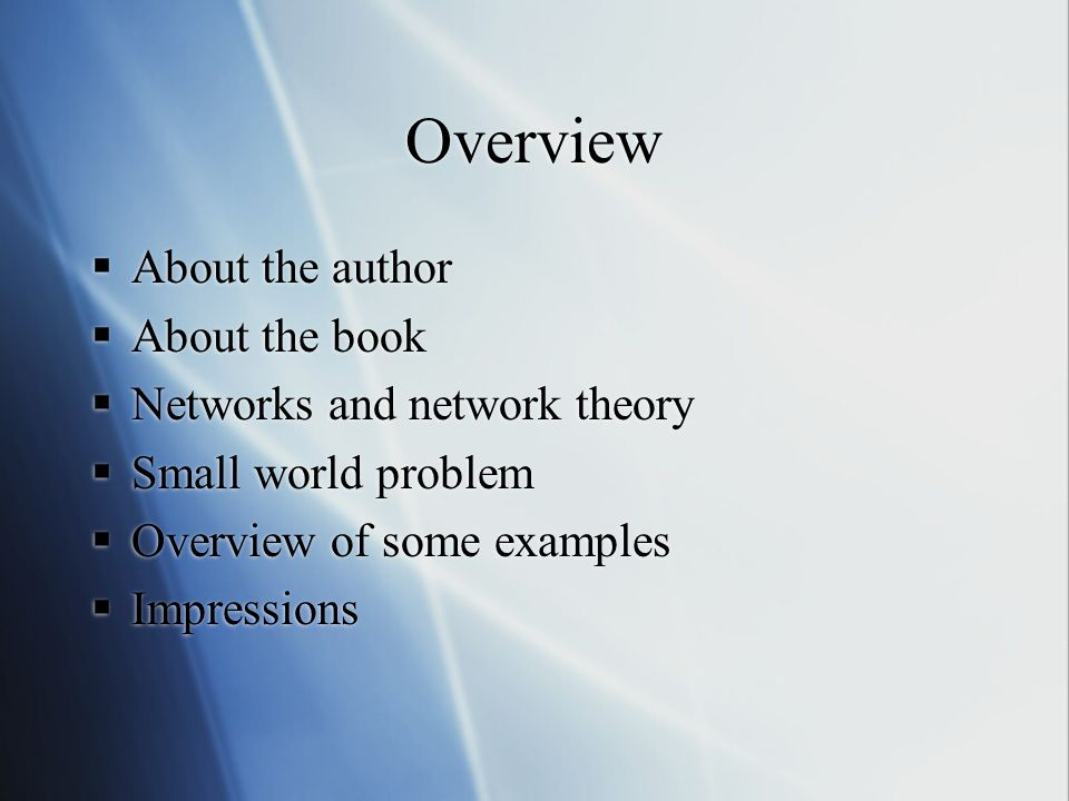 Overview About the author About the book Networks and network theory Small world problem Overview of some examples Impressions About the author About the book Networks and network theory Small world problem Overview of some examples Impressions