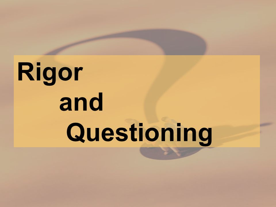 Rigor and Questioning