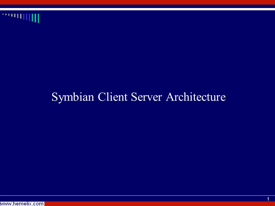 2 Client, who (a software module) needs service from service provider (another software module) Server, who provide service to other module, Symbian servers are typically used to manage shared access to system resources and services.