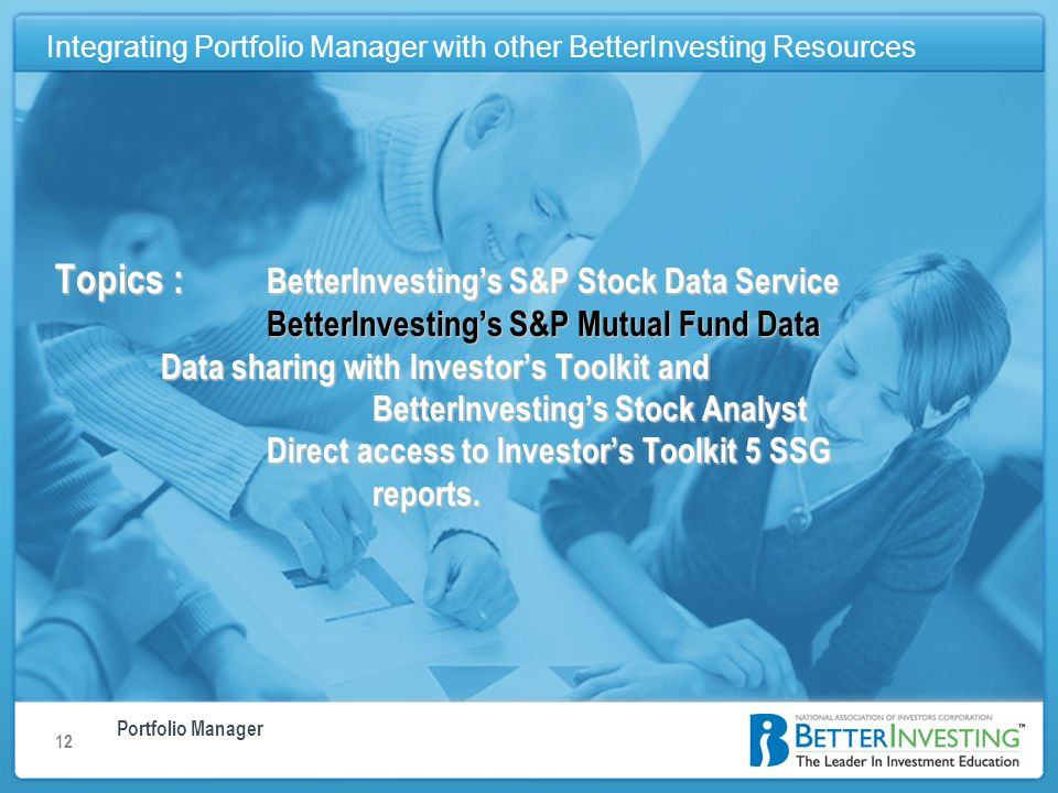 Portfolio Manager Integrating Portfolio Manager with other BetterInvesting Resources 12 Integrating Portfolio Manager with other BetterInvesting Resou