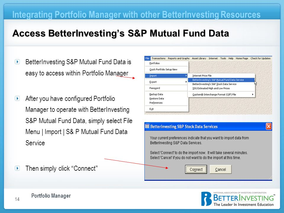 Portfolio Manager Integrating Portfolio Manager with other BetterInvesting Resources 14 Access BetterInvestings S&P Mutual Fund Data BetterInvesting S