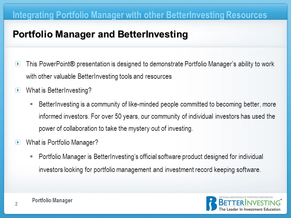 Portfolio Manager Integrating Portfolio Manager with other BetterInvesting Resources 2 Portfolio Manager and BetterInvesting This PowerPoint ® present