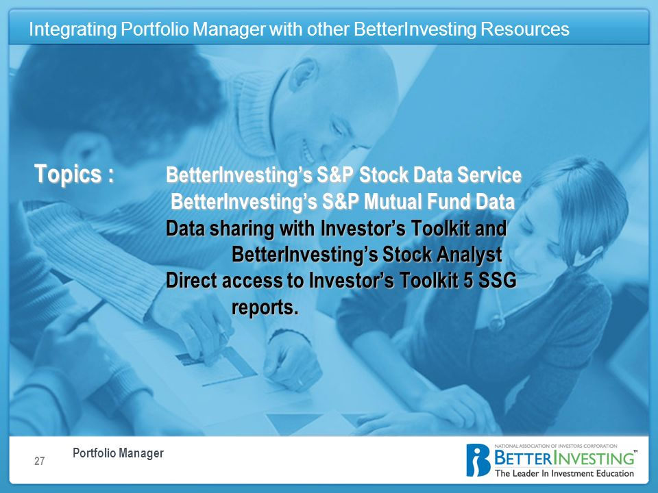Portfolio Manager Integrating Portfolio Manager with other BetterInvesting Resources 27 Integrating Portfolio Manager with other BetterInvesting Resou