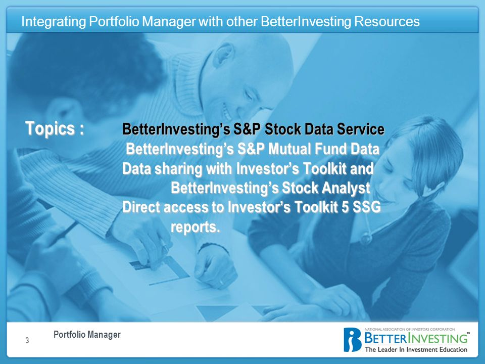 Portfolio Manager Integrating Portfolio Manager with other BetterInvesting Resources 3 Topics : BetterInvestings S&P Stock Data Service BetterInvestin