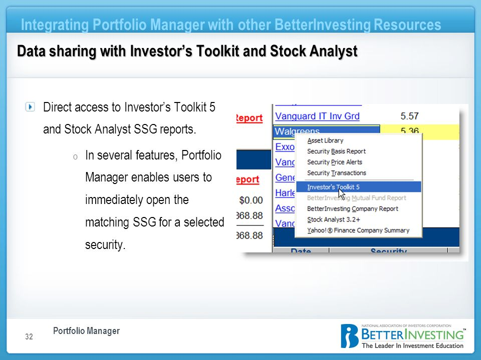 Portfolio Manager Integrating Portfolio Manager with other BetterInvesting Resources 32 Direct access to Investors Toolkit 5 and Stock Analyst SSG rep