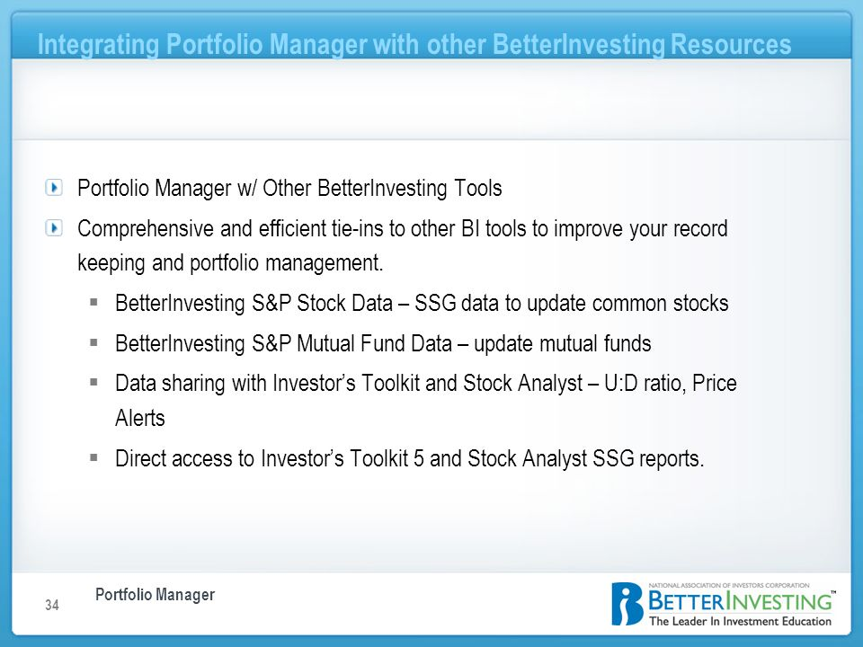 Portfolio Manager Integrating Portfolio Manager with other BetterInvesting Resources 34 Portfolio Manager w/ Other BetterInvesting Tools Comprehensive