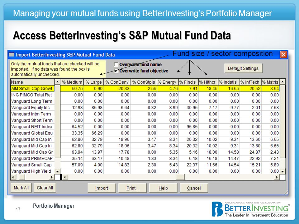 Portfolio Manager Managing your mutual funds using BetterInvestings Portfolio Manager 17 Access BetterInvestings S&P Mutual Fund Data Fund size / sect
