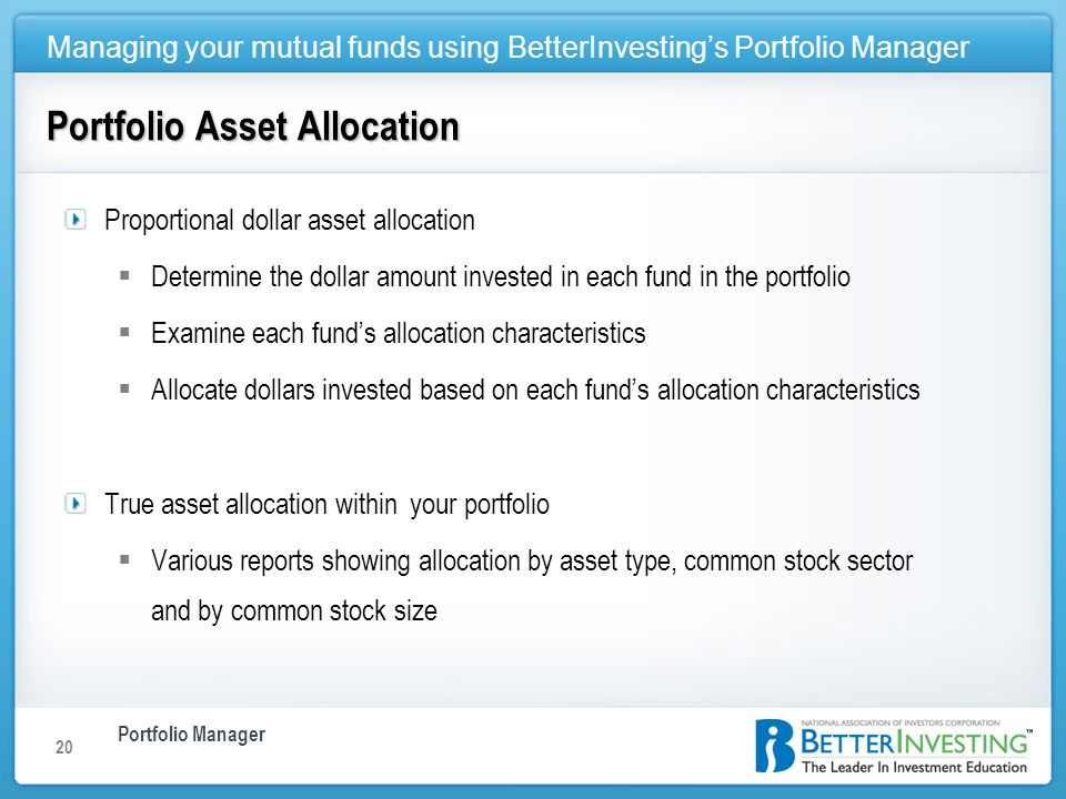 Portfolio Manager Managing your mutual funds using BetterInvestings Portfolio Manager 20 Proportional dollar asset allocation Determine the dollar amo