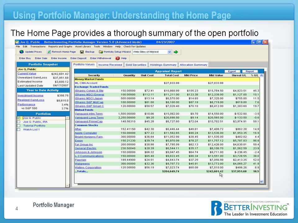Portfolio Manager Using Portfolio Manager: Understanding the Home Page 4 The Home Page provides a thorough summary of the open portfolio