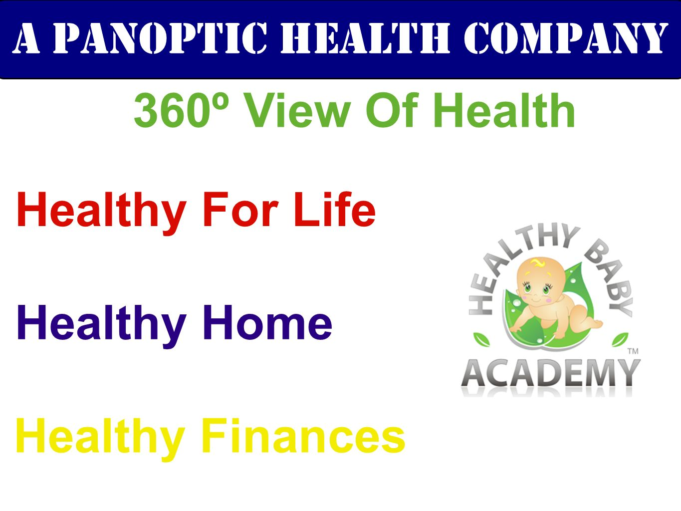 A Panoptic health COmpany 360º View Of Health Healthy For Life Healthy Home Healthy Finances