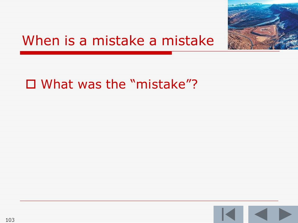 When is a mistake a mistake What was the mistake 103
