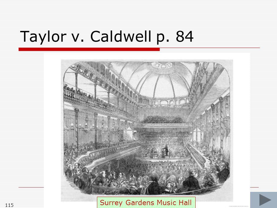 Taylor v. Caldwell p. 84 115 Surrey Gardens Music Hall