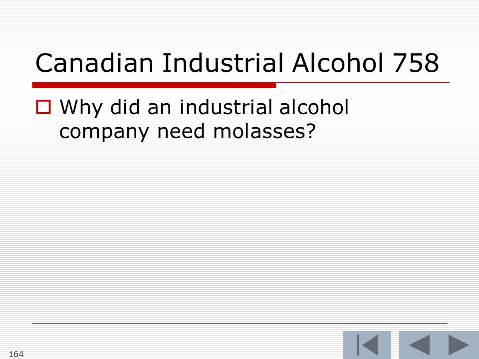 Canadian Industrial Alcohol 758 164 Why did an industrial alcohol company need molasses