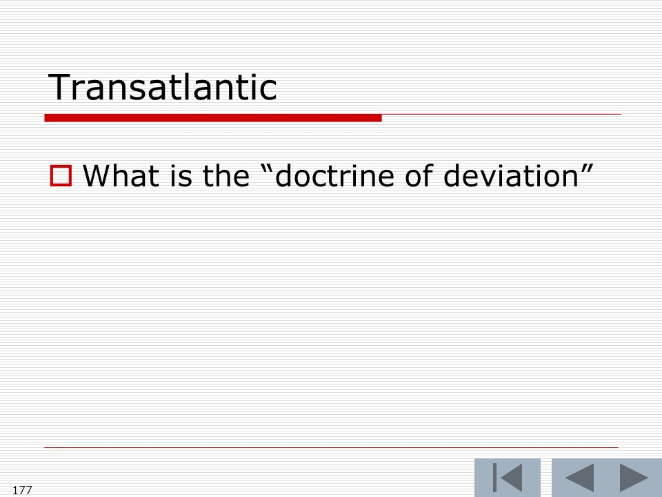 Transatlantic What is the doctrine of deviation 177