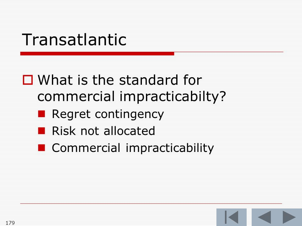 Transatlantic What is the standard for commercial impracticabilty.