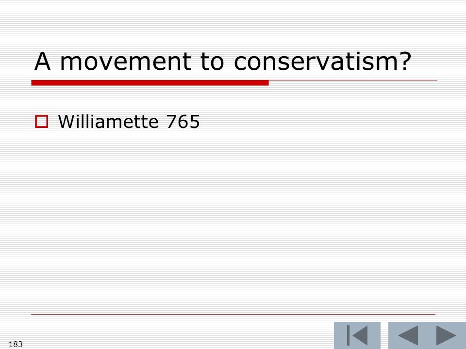 A movement to conservatism Williamette 765 183
