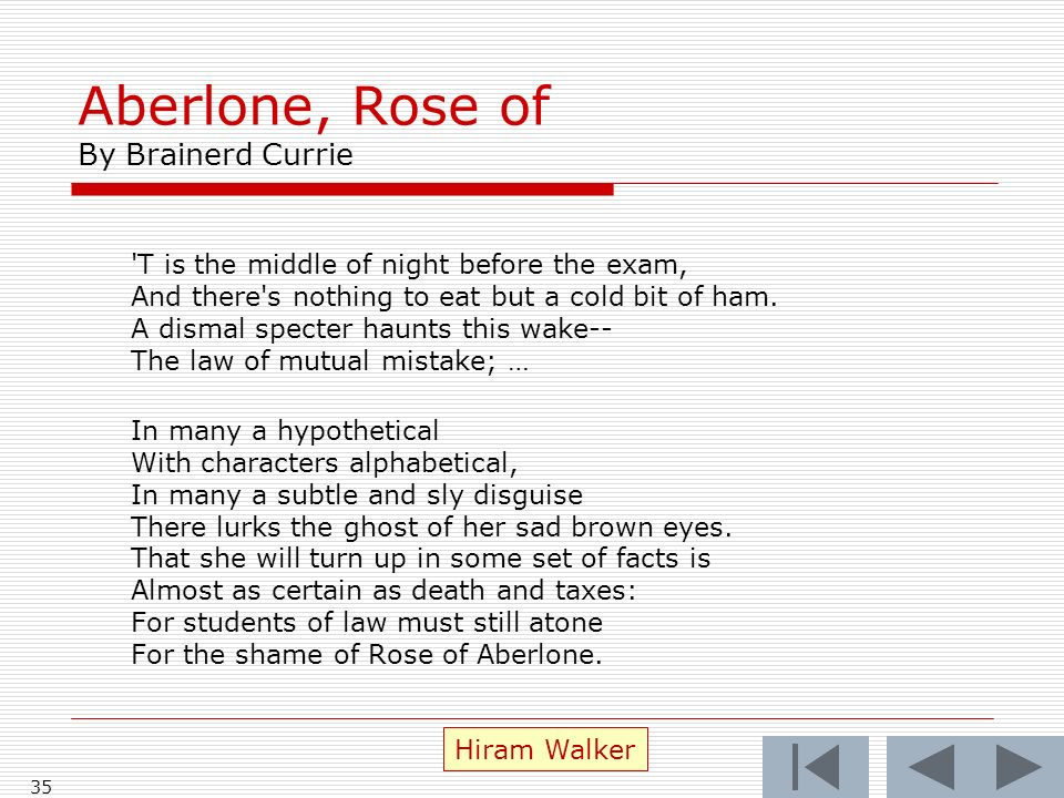Aberlone, Rose of By Brainerd Currie 35 Hiram Walker T is the middle of night before the exam, And there s nothing to eat but a cold bit of ham.