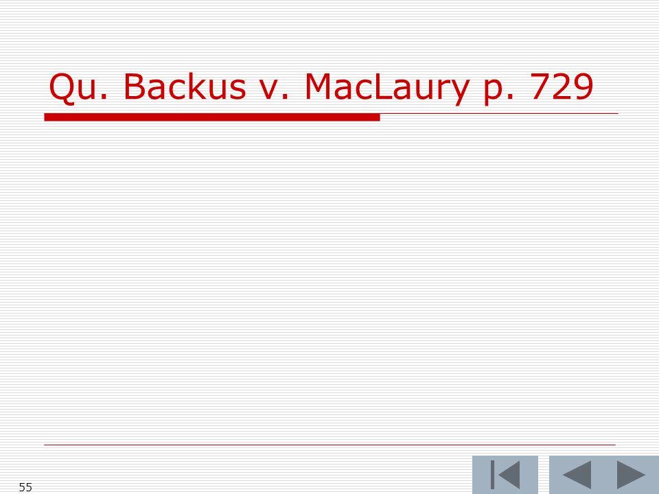 Qu. Backus v. MacLaury p. 729 55
