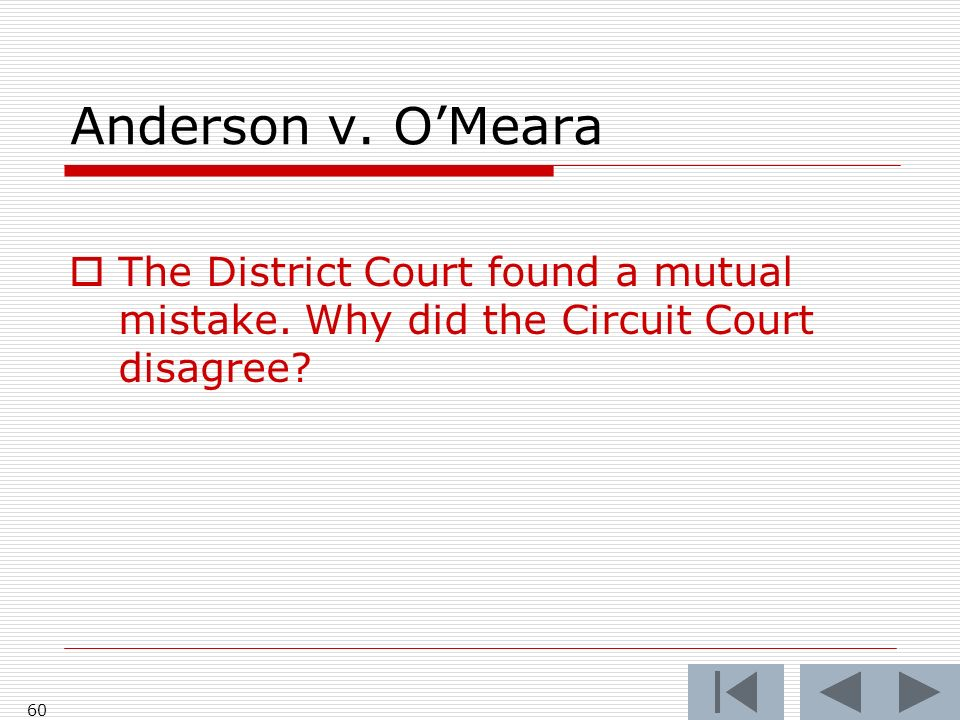 Anderson v. OMeara 60 The District Court found a mutual mistake.