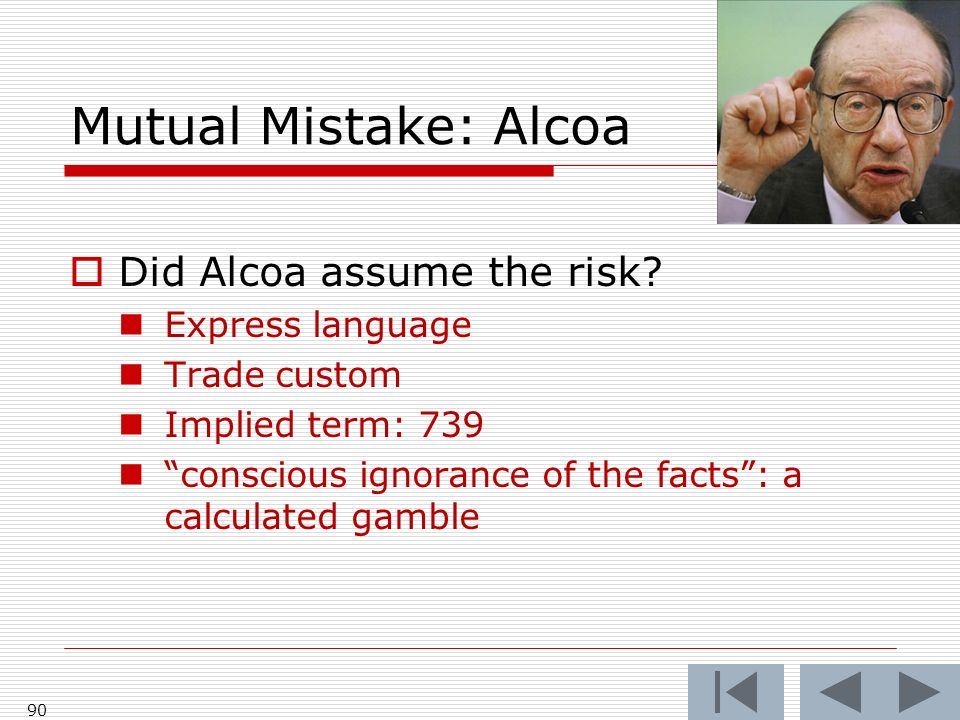 Mutual Mistake: Alcoa Did Alcoa assume the risk.
