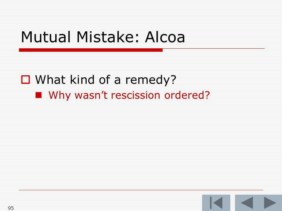 Mutual Mistake: Alcoa What kind of a remedy Why wasnt rescission ordered 95