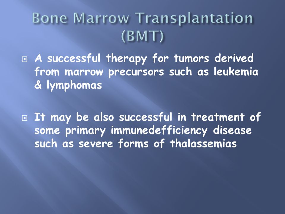 A successful therapy for tumors derived from marrow precursors such as leukemia & lymphomas It may be also successful in treatment of some primary imm