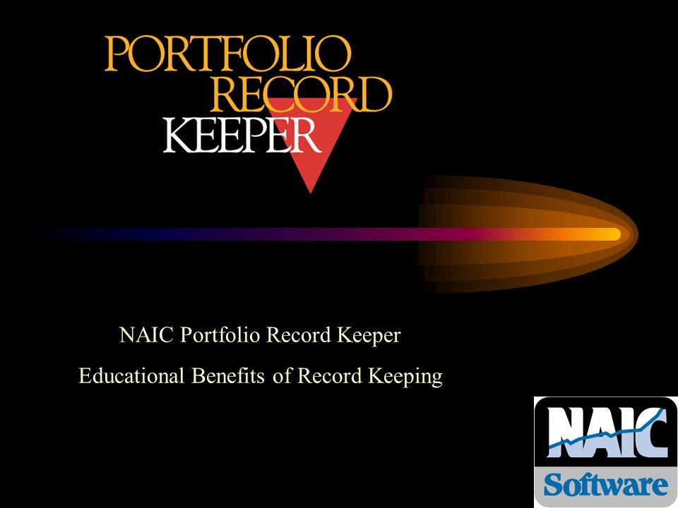 NAIC Portfolio Record Keeper Educational Benefits of Record Keeping