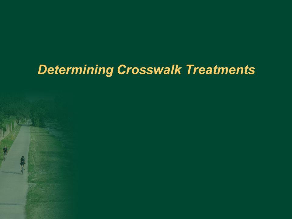 Determining Crosswalk Treatments