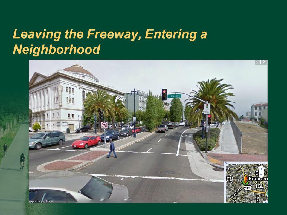 Leaving the Freeway, Entering a Neighborhood
