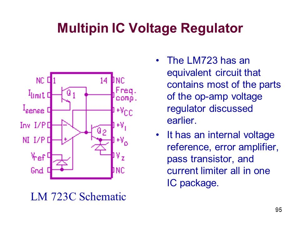 95 Multipin IC Voltage Regulator LM 723C Schematic The LM723 has an equivalent circuit that contains most of the parts of the op-amp voltage regulator