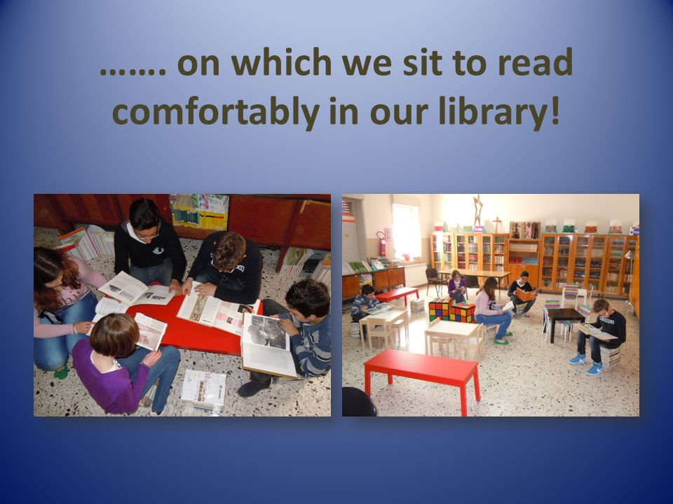 ……. on which we sit to read comfortably in our library!