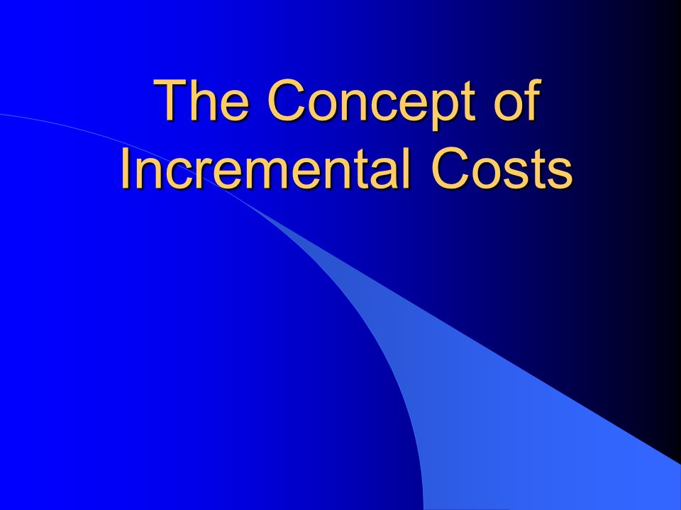 The Concept of Incremental Costs