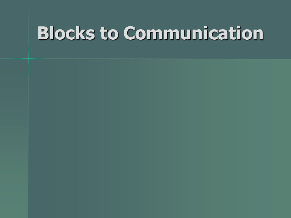 Blocks to Communication