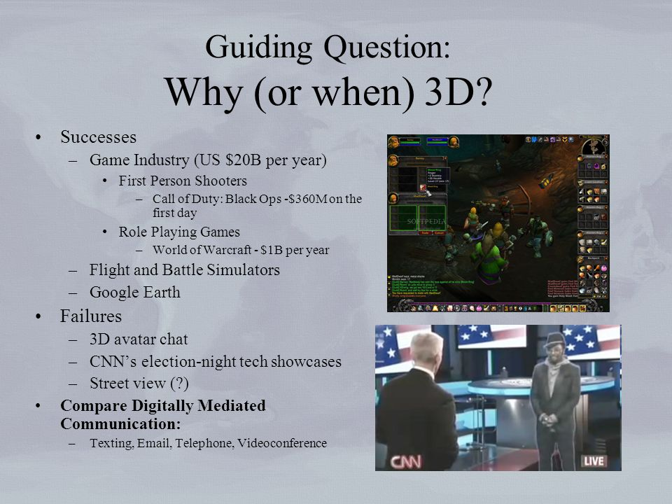 Guiding Question: Why (or when) 3D.