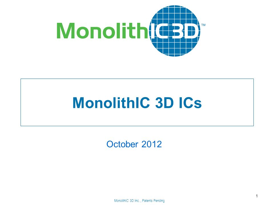 MonolithIC 3D Inc., Patents Pending MonolithIC 3D ICs October MonolithIC 3D Inc., Patents Pending