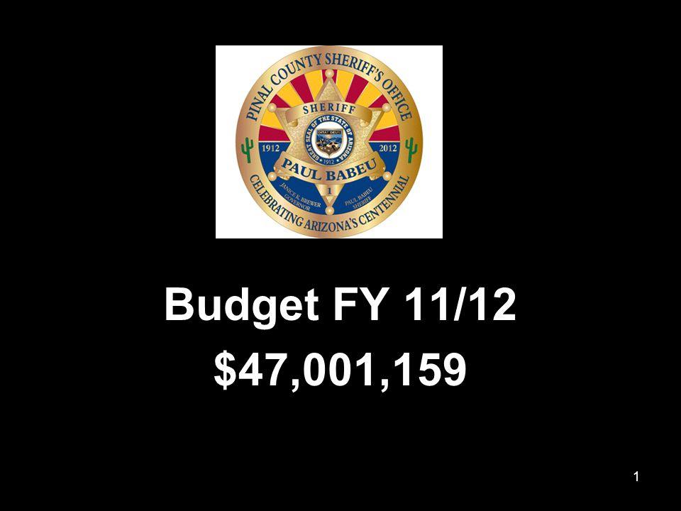 1 Budget FY 11/12 $47,001,159