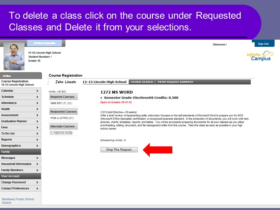 To delete a class click on the course under Requested Classes and Delete it from your selections.