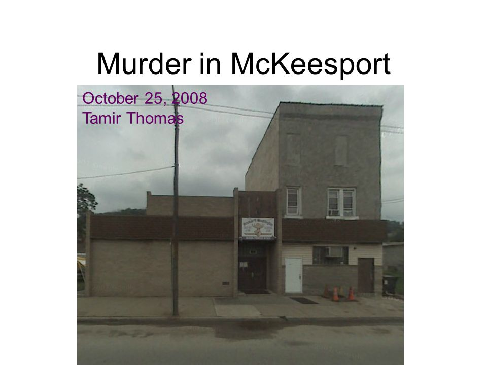 Murder in McKeesport October 25, 2008 Tamir Thomas