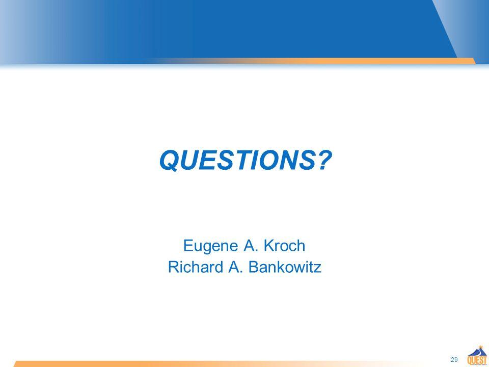 29 QUESTIONS Eugene A. Kroch Richard A. Bankowitz