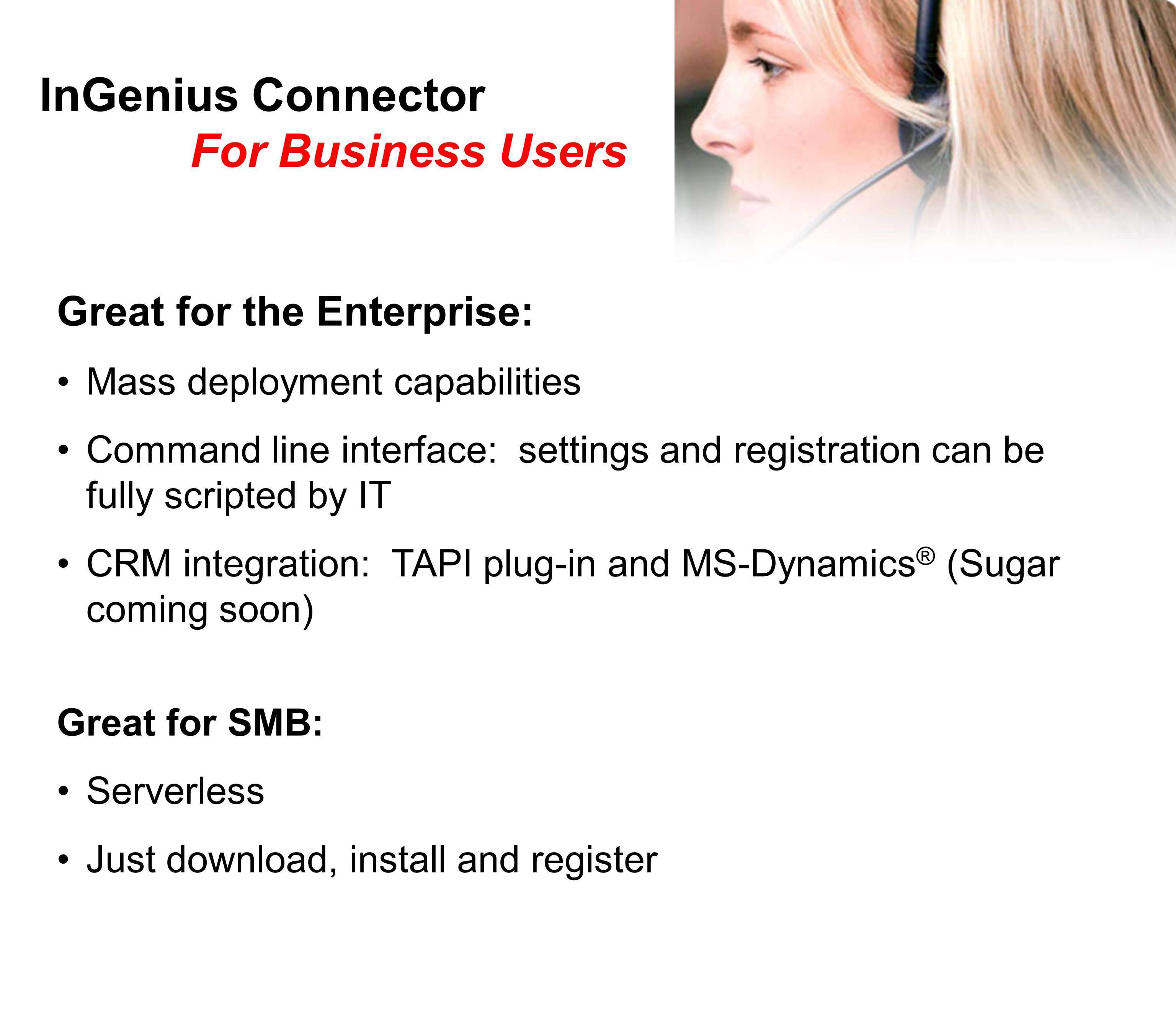 Available for Trial and Purchase at www.InGeniusConnector.com Resellers, we are open for business.