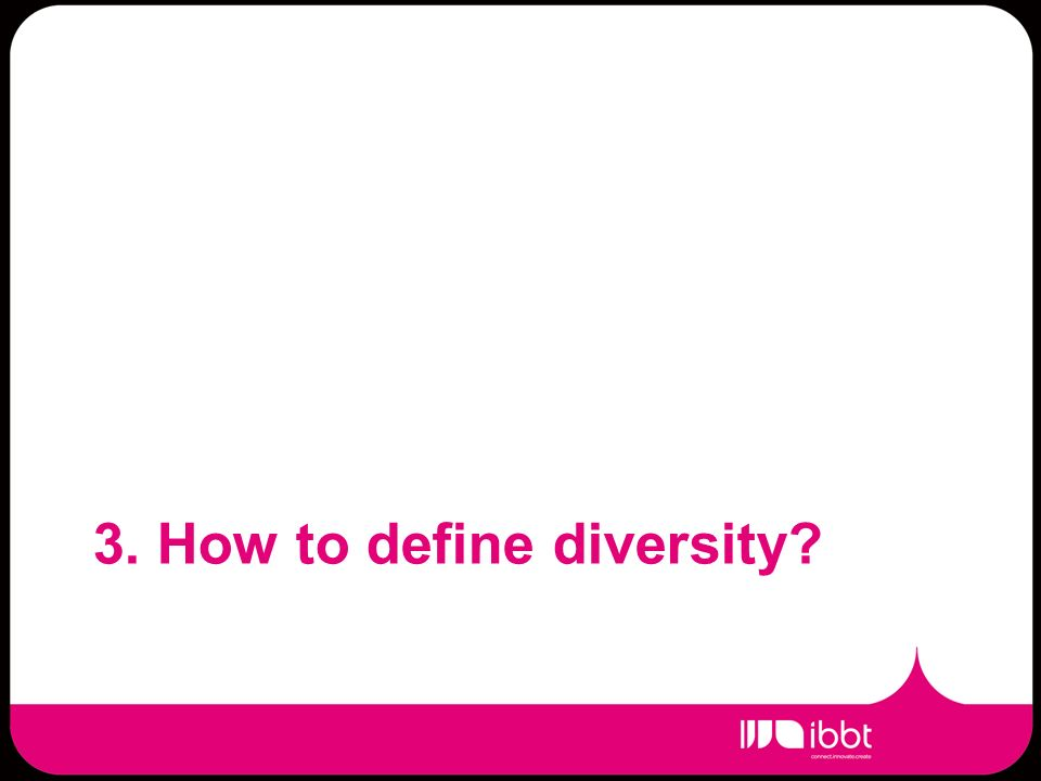 3. How to define diversity?