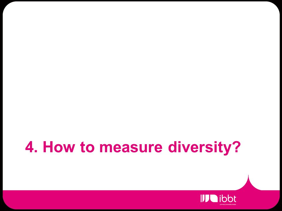 4. How to measure diversity?