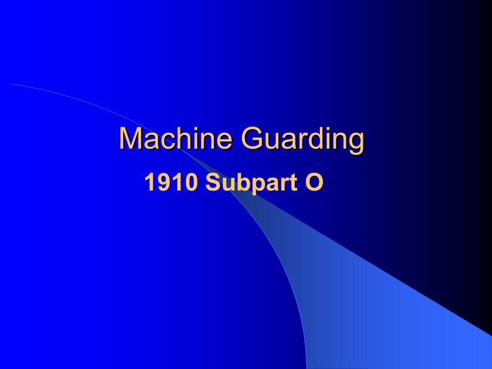 Machine Guarding 1910 Subpart O