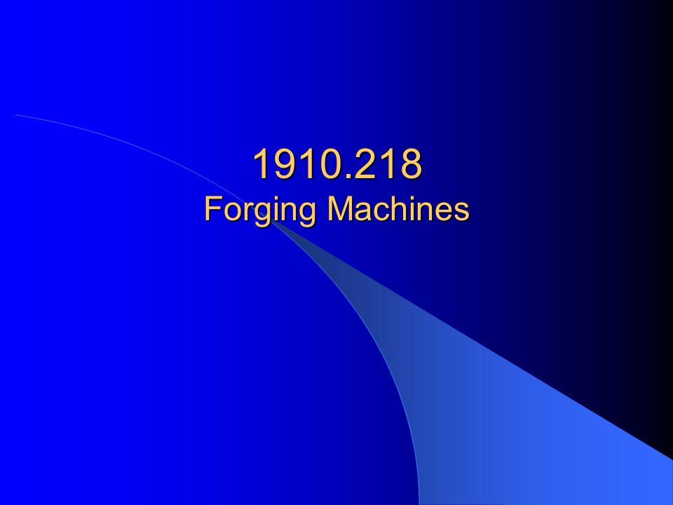 1910.218 Forging Machines