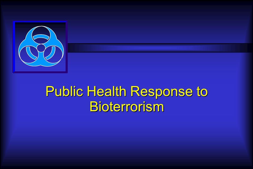 Public Health Response to Bioterrorism
