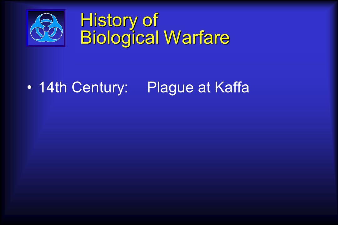 History of Biological Warfare 14th Century:Plague at Kaffa