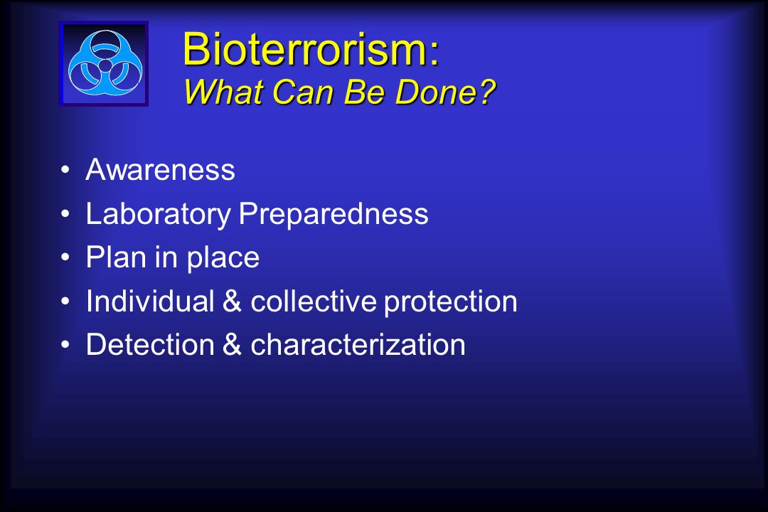 Bioterrorism : What Can Be Done.