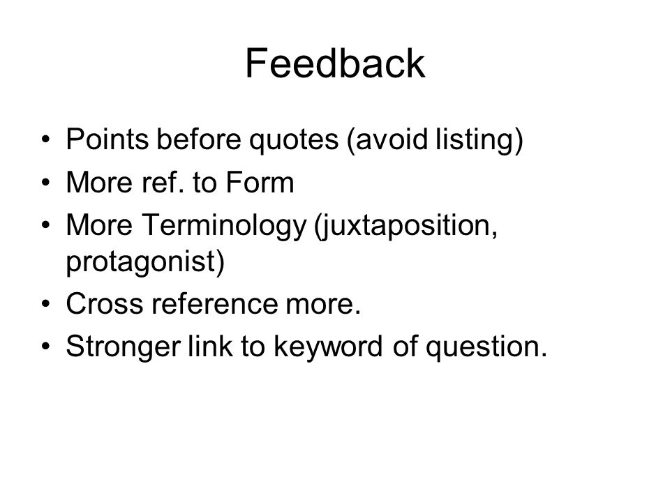 Feedback Points before quotes (avoid listing) More ref.