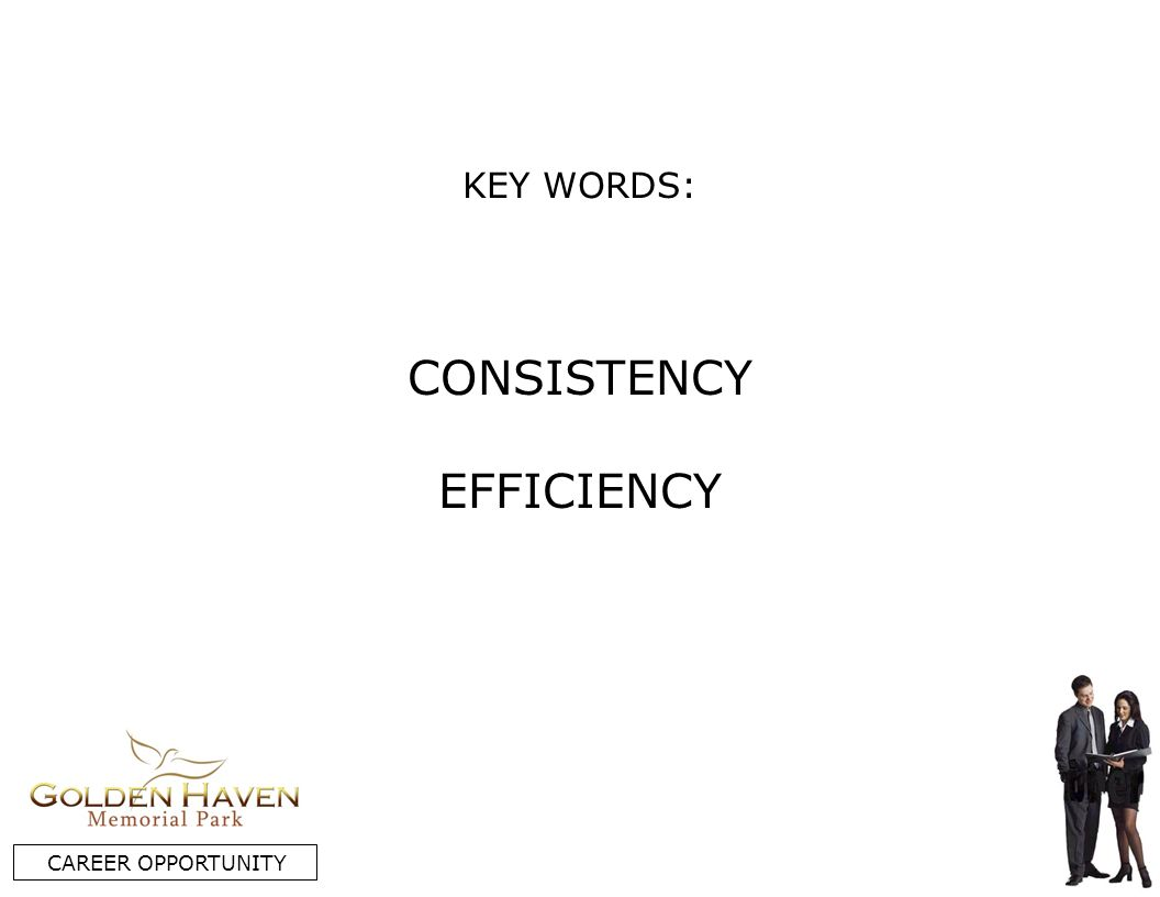 KEY WORDS: CAREER OPPORTUNITY CONSISTENCY EFFICIENCY