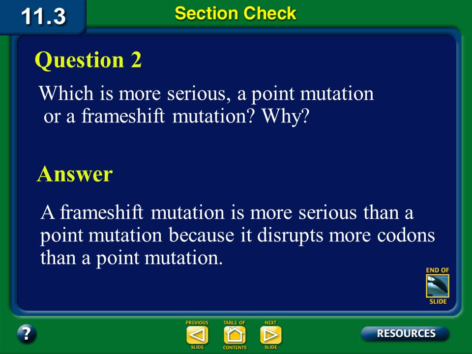Section 3 Check Any change in DNA sequences is called a _______. Question 1 D. translation C. transcription B. mutation A. replication The answer is B